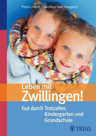 Leben mit Zwillingen! - Petra Lersch; Dorothee von Haugwitz