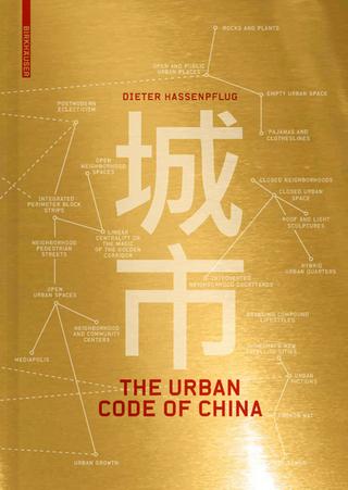 The Urban Code of China - Dieter Hassenpflug