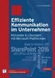 Effiziente Kommunikation im Unternehmen: Konzepte & Lösungen mit Microsoft-Plattformen - Eckard Hauenherm