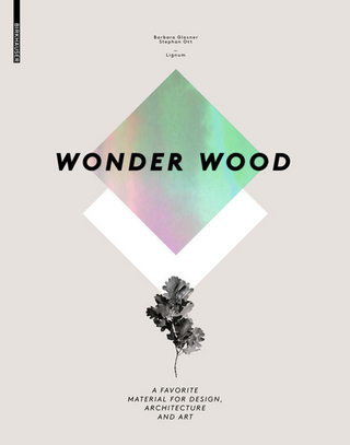 Wonder Wood - Barbara Glasner; Stephan Ott