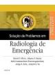 Solução de Problemas em Radiologia de Emergência - Stuart E. Mirvis;  Jorge A Soto;  Kathirkamanathan Shanmuganathan;  Joseph S. Yu;  Wayne S Kubal