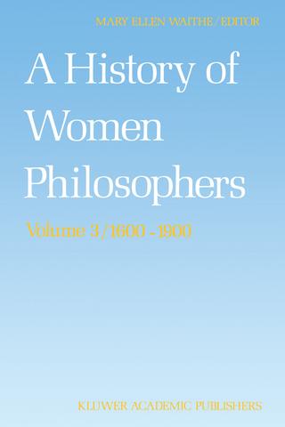 A History of Women Philosophers - M.E. Waithe