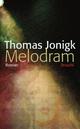 Melodram - Thomas Jonigk