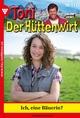 Toni der Hüttenwirt 171 – Heimatroman - Friederike von Buchner