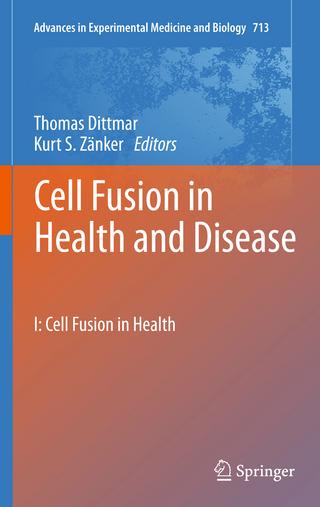 Cell Fusion in Health and Disease - Thomas Dittmar; Kurt S. Zanker