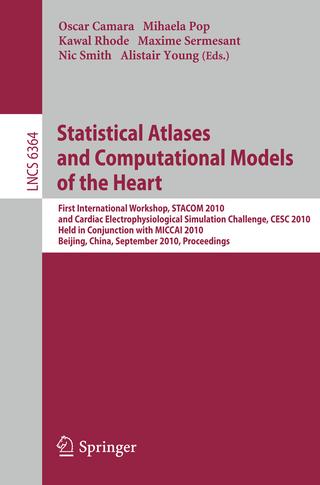 Statistical Atlases and Computational Models of the Heart - Oscar Camara; Mihaela Pop; Kawal Rhode; Maxime Sermesant; Nic Smith; Alistair Young