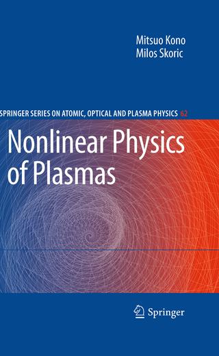 Nonlinear Physics of Plasmas - Mitsuo Kono; Milos Skoric
