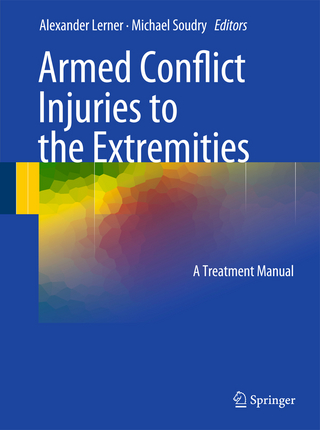 Armed Conflict Injuries to the Extremities - Alexander Lerner; Michael Soudry