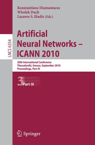 Artificial Neural Networks - ICANN 2010 - Konstantinos Diamantaras; Wlodek Duch; Lazaros S. Iliadis