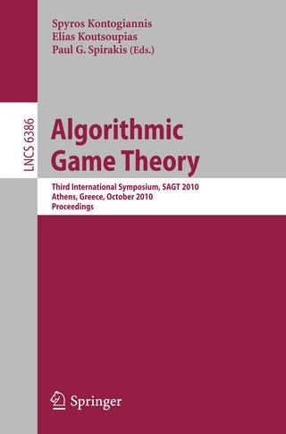 Algorithmic Game Theory - Spyros Kontogiannis; Elias Koutsoupias; Paul Spirakis