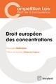Droit européen des concentrations - Georges Vallindas