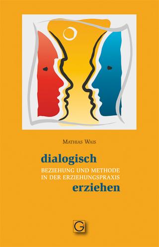 dialogisch erziehen - Mathias Wais
