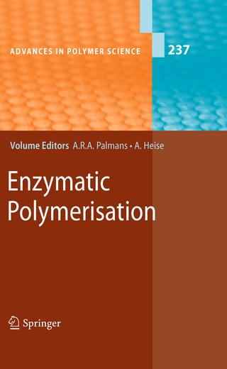 Enzymatic Polymerisation - Anja R. A. Palmans; Andreas Heise