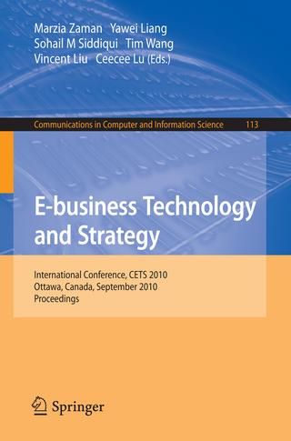 E-business Technology and Strategy - Marzia Zaman; Yawei Liang; Sohail M. Siddiqui; Tim Wang; Vincent Liu; Ceecee Lu