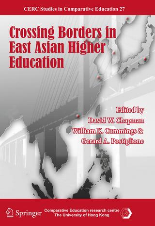 Crossing Borders in East Asian Higher Education - David W. Chapman; William K. Cummings; Gerard A. Postiglione