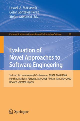 Evaluation of Novel Approaches to Software Engineering - Leszek Maciaszek; César González-Pérez; Stefan Jablonski