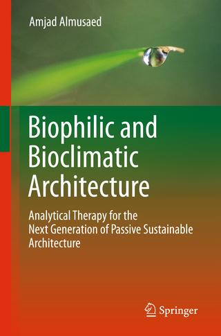 Biophilic and Bioclimatic Architecture - Amjad Almusaed
