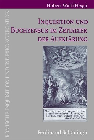 Inquisitionen und Buchzensur im Zeitalter der Aufklärung - Hubert Wolf; Hubert Wolf