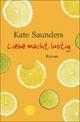 Liebe macht lustig - Kate Saunders