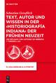 Text, Autor und Wissen in der 'historiografía indiana' der Frühen Neuzeit - Sebastian Greulich