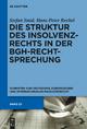 Die Struktur des Insolvenzrechts in der BGH-Rechtsprechung - Hans-Peter Rechel;  Stefan Smid