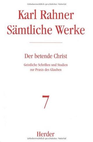 Karl Rahner - Sämtliche Werke / Der betende Christ - Karl Rahner