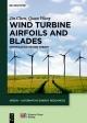 Wind Turbine Airfoils and Blades - Jin Chen;  Quan Wang