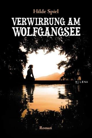 Verwirrung am Wolfgangsee - Hilde Spiel