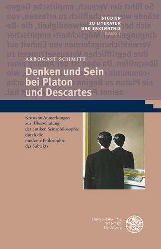 Denken und Sein bei Platon und Descartes - Arbogast Schmitt