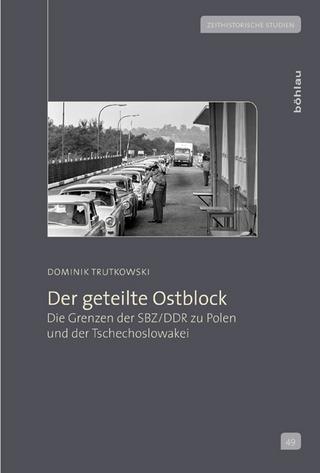 Der geteilte Ostblock - Dominik Trutkowski