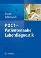 POCT - Patientennahe Labordiagnostik - Peter B. Luppa;  Peter B. Luppa;  Harald Schlebusch;  Harald Schlebusch