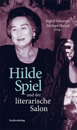 Hilde Spiel und der literarische Salon - Ingrid Schramm; Michael Hansel