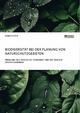 Biodiversität bei der Planung von Naturschutzgebieten. Probleme des