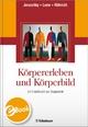 Körpererleben und Körperbild - Peter Joraschky; Thomas Loew; Frank Röhricht