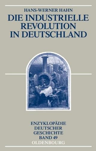 Die Industrielle Revolution in Deutschland - Hans-Werner Hahn