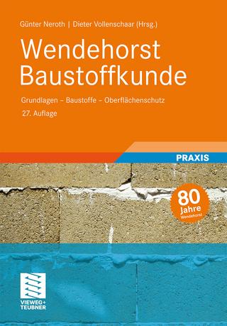 Wendehorst Baustoffkunde - Günter Neroth; Dieter Vollenschaar