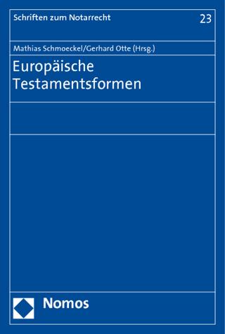 Europäische Testamentsformen - Mathias Schmoeckel; Gerhard Otte