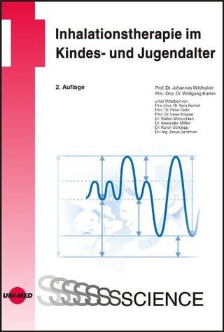 Inhalationstherapie im Kindes- und Jugendalter - Johannes Wildhaber; Wolfgang Kamin