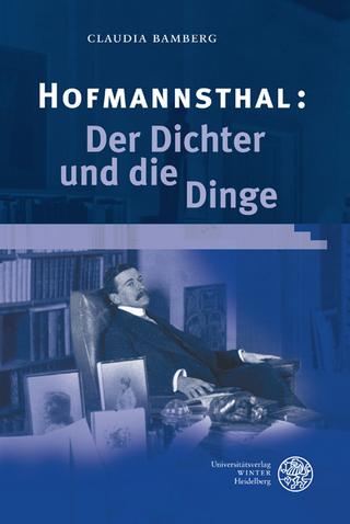 Hofmannsthal: Der Dichter und die Dinge - Claudia Bamberg