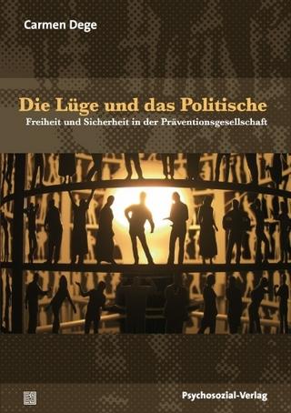 Die Lüge und das Politische - Carmen Dege