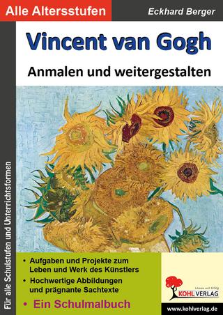 Vincent van Gogh ... anmalen und weitergestalten - Eckhard Berger