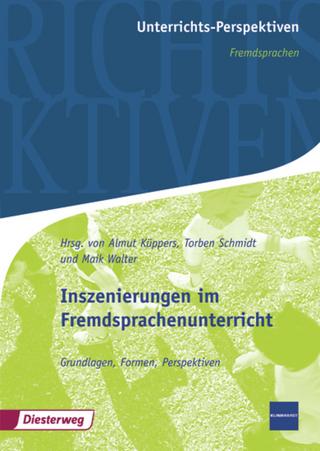 Unterrichts-Perspektiven / Inszenierungen im Fremdsprachenunterricht - Almut Küppers; Torben Schmidt; Maik Walter