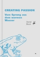 Creating Passion. - Daniel Bloch