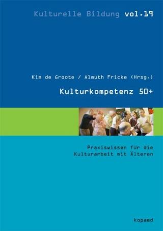KulturKompetenz 50+ - Kim de Groote; Almuth Fricke