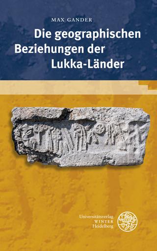 Die geographischen Beziehungen der Lukka-Länder - Max Gander