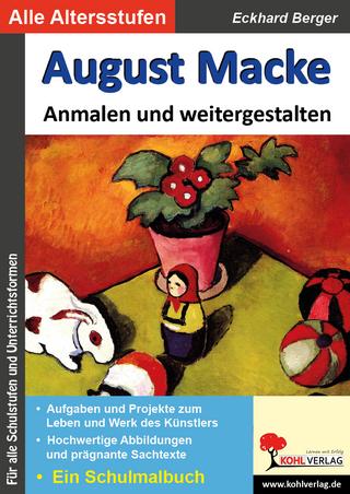 August Macke ... anmalen und weitergestalten - Eckhard Berger