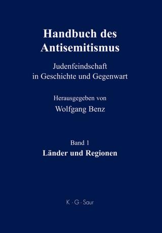 Handbuch des Antisemitismus / Länder und Regionen - Wolfgang Benz; Brigitte Mihok