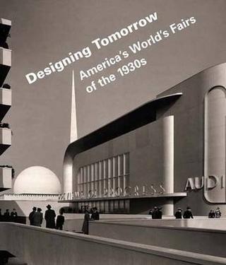 Designing Tomorrow - Laura B. Schiavo; Robert W. Rydell