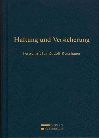 Haftung und Versicherung - Peter Jabornegg; Ferdinand Kerschner; Andreas Riedler