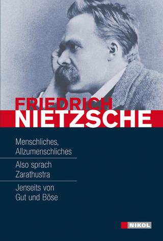 Friedrich Nietzsche: Hauptwerke - Friedrich Nietzsche